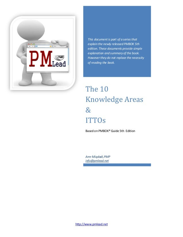 http://www.pmlead.netThis document is part of a series thatexplain the newly released PMBOK 5thedition. These documents pr...
