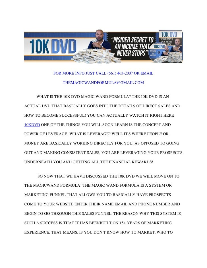 FOR MORE INFO JUST CALL (561) 463-2007 OR EMAIL                THEMAGICWANDFORMULA@GMAIL.COM     WHAT IS THE 10K DVD MAGIC...