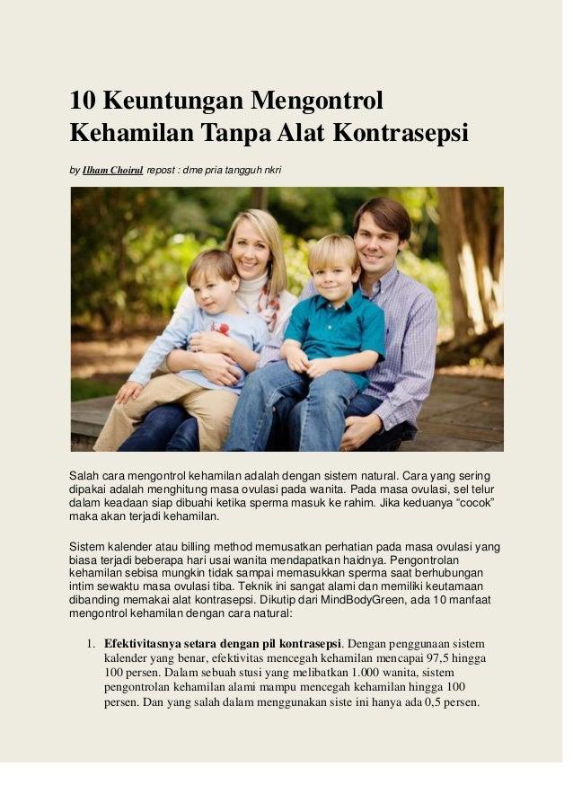10 Keuntungan Mengontrol Kehamilan Tanpa Alat Kontrasepsi by Ilham Choirul repost : dme pria tangguh nkri Salah cara mengo...