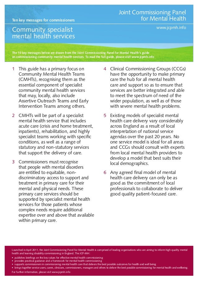 Ten key messages for commissioners  Joint Commissioning Panel for Mental Health www.jcpmh.info  Community specialist menta...