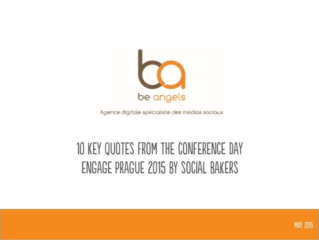 10 key quotes from the conference day engage prague 2015 by social bakers MAY 2015