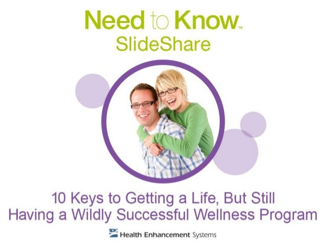 10 Keys to Getting a Life, But Still Having a Wildly Successful Wellness Program