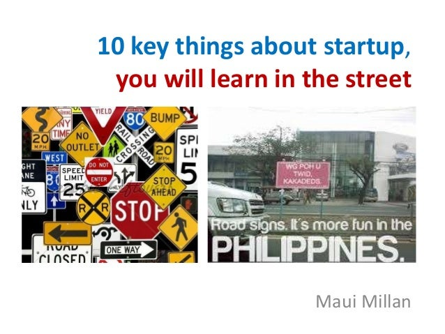 10 key things about startup, you will learn in the street  Maui Millan