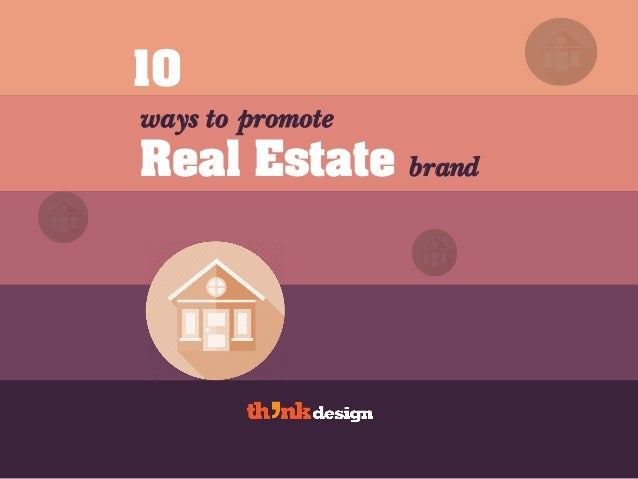 10 ways to promote Real Estate brand