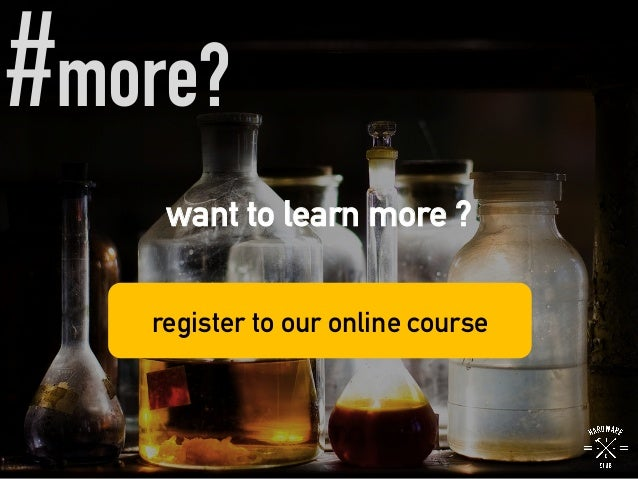#more? want to learn more ? register to our online course