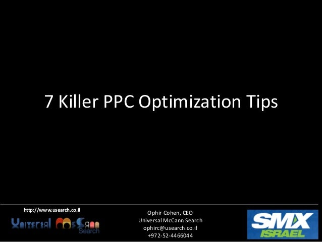 7 Killer PPC Optimization Tipshttp://www.usearch.co.il                              Ophir Cohen, CEO                      ...