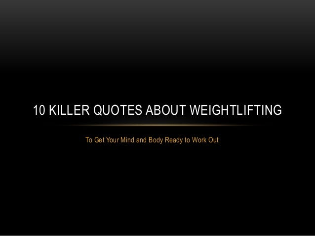 10 Killer Quotes About Weightlifting by Mert Arkan