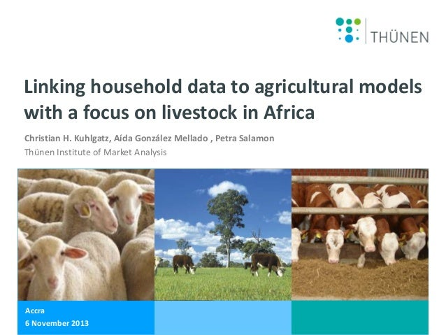 Linking household data to agricultural models with a focus on livestock in Africa Christian H. Kuhlgatz, Aída González Mel...