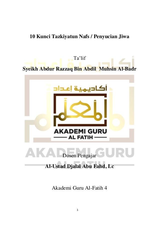 1 10 Kunci Tazkiyatun Nafs / Penyucian Jiwa Ta'lif Syeikh Abdur Razzaq Bin Abdil Muhsin Al-Badr Dosen Pengajar Al-Ustad Dj...