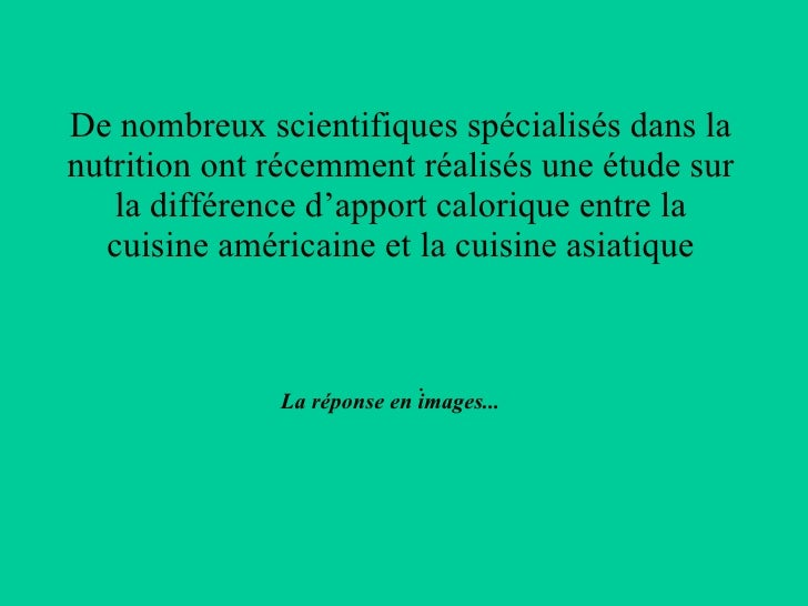 La réponse en images... De nombreux scientifiques spécialisés dans la nutrition ont récemment réalisés une étude sur la di...