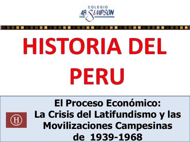 El Proceso Económico: La Crisis del Latifundismo y las Movilizaciones Campesinas de 1939-1968