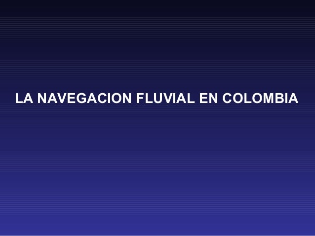 LA NAVEGACION FLUVIAL EN COLOMBIA