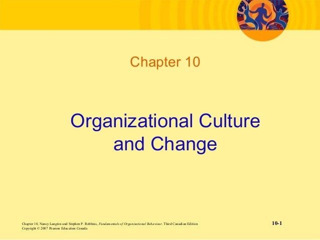 Chapter 10                               Organizational Culture                                   and ChangeChapter 10, Na...