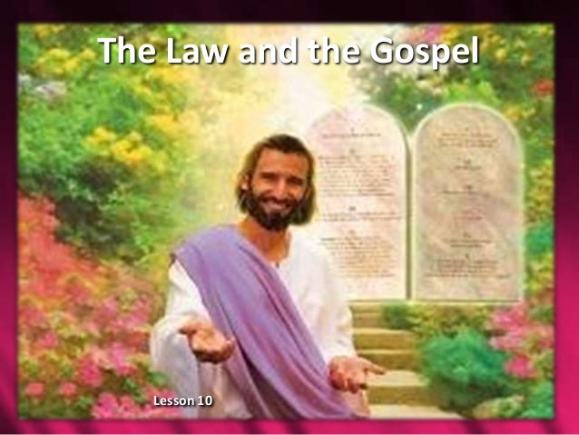 The Law and the Gospel  Lesson 10