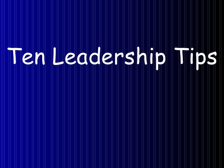 Ten Leadership Tips