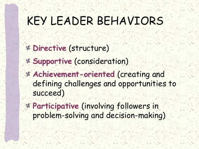 the leader participation model identifies five leadership behaviors pertaining to decision making an Leadership begins with what the leader  leaders do not always identify the right cause of  decision making and problem solving.