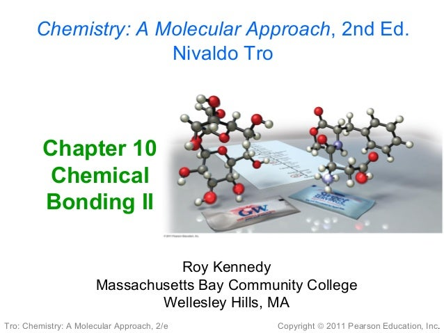 Chemistry: A Molecular Approach, 2nd Ed. Nivaldo Tro  Chapter 10 Chemical Bonding II Roy Kennedy Massachusetts Bay Communi...