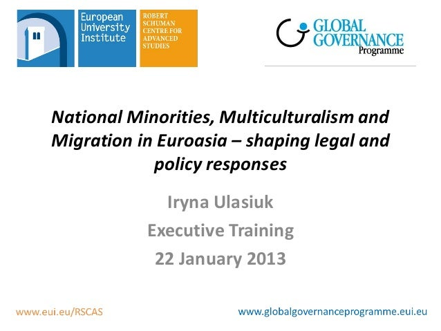 National Minorities, Multiculturalism andMigration in Euroasia – shaping legal and            policy responses            ...