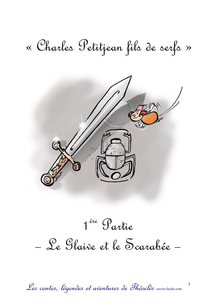 « Charles Petitjean fils de serfs »                      ère           1 Partie   – Le Glaive et le Scarabée –Les contes, ...
