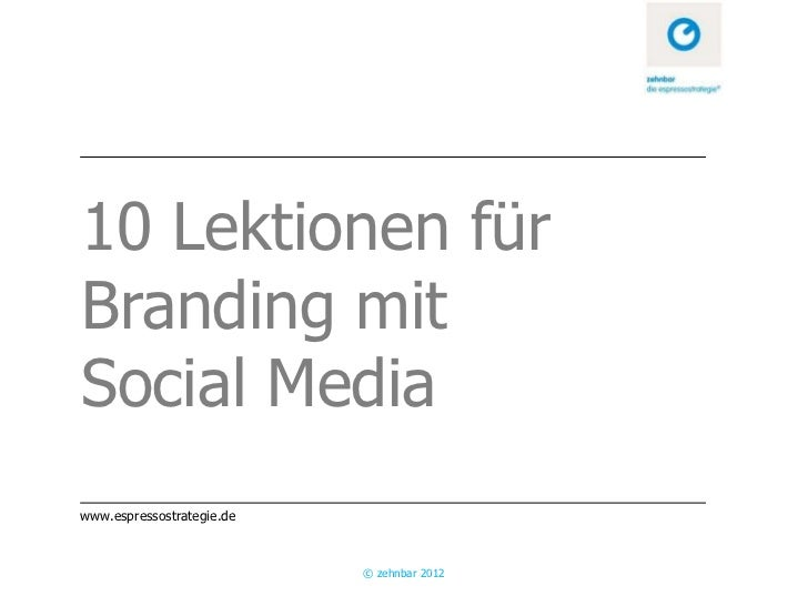 10 Lektionen für kreatives, authentisches und kompetentes Branding im Social Web
