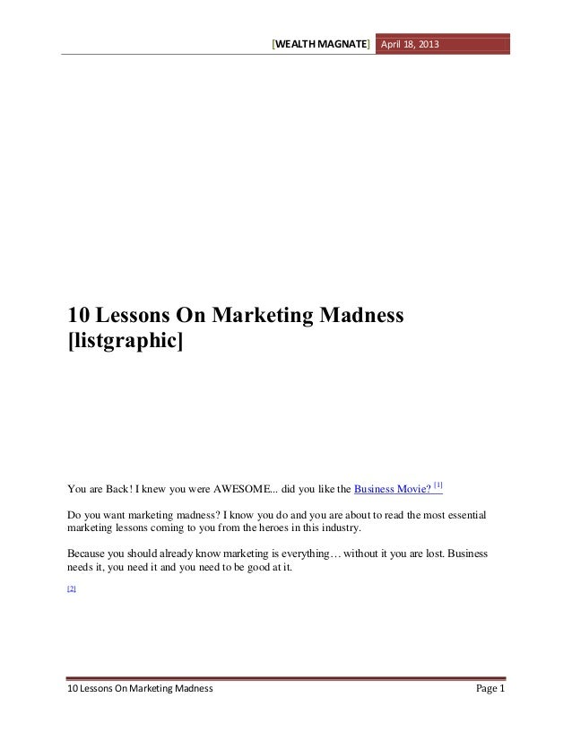 WEALTH MAGNATE[ ] April 18, 201310 Lessons On Marketing Madness Page 110 Lessons On Marketing Madness[listgraphic]You are ...
