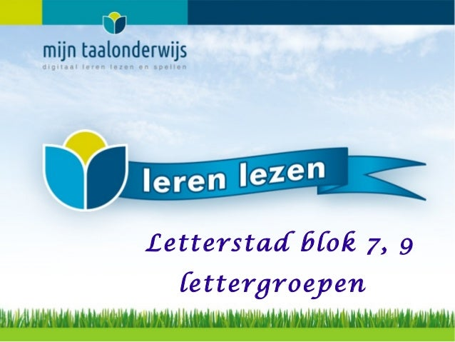 lettergroepenLetterstad blok 7, 9