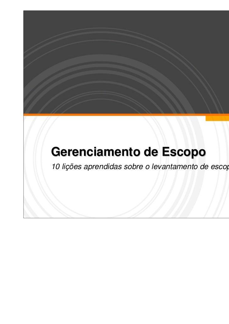 Gerenciamento de Escopo10 lições aprendidas sobre o levantamento de escopo dos projetos