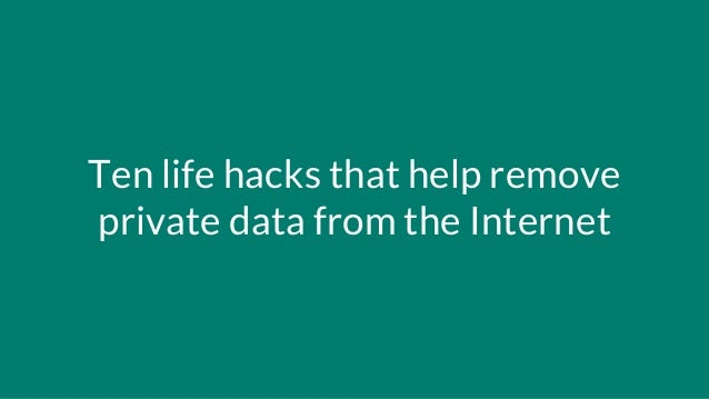 Ten life hacks that help remove private data from the Internet