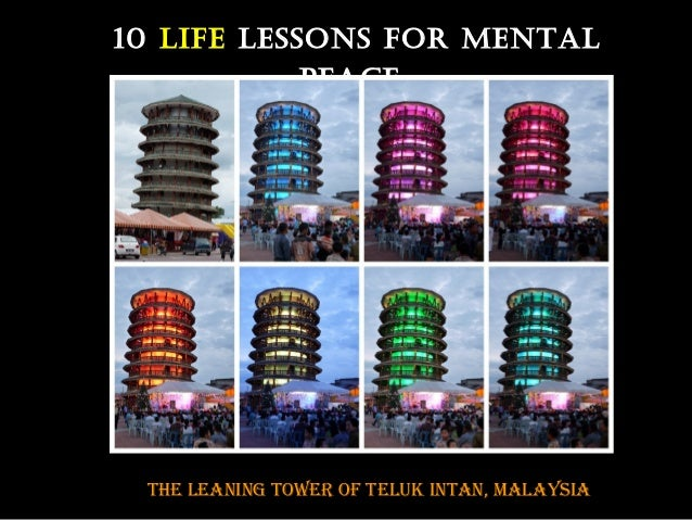 10 LIFE LEssons For MEnTAL PEACE  The leaning Tower of Teluk inTan, malaysia