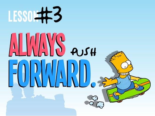forward. Alwayspush Lesson#3