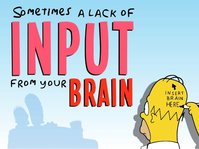 inputbrain Sometimes a lack of from your
