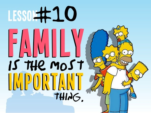 Lesson Familyis the mos t importantthing. #10