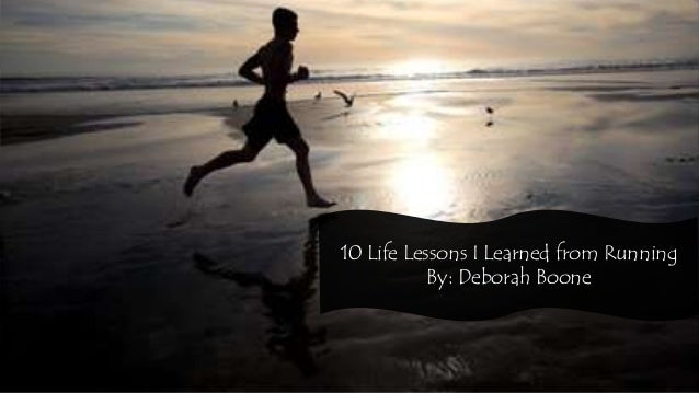 10 Life Lessons I Learned from RunningBy: Deborah Boone
