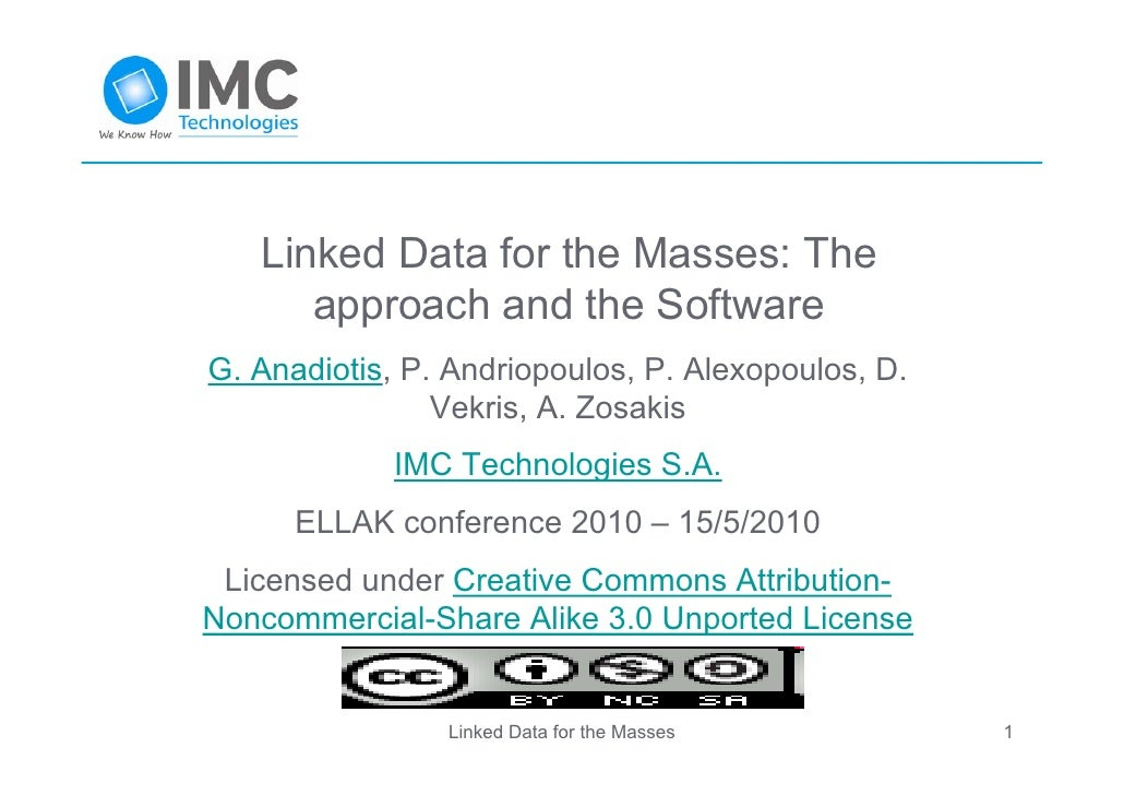 Linked Data for the Masses: The       approach and the Software G. Anadiotis, P. Andriopoulos, P. Alexopoulos, D.         ...