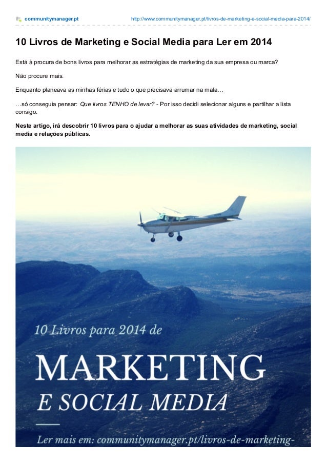 communitymanager.pt http://www.communitymanager.pt/livros-de-marketing-e-social-media-para-2014/  10 Livros de Marketing e...