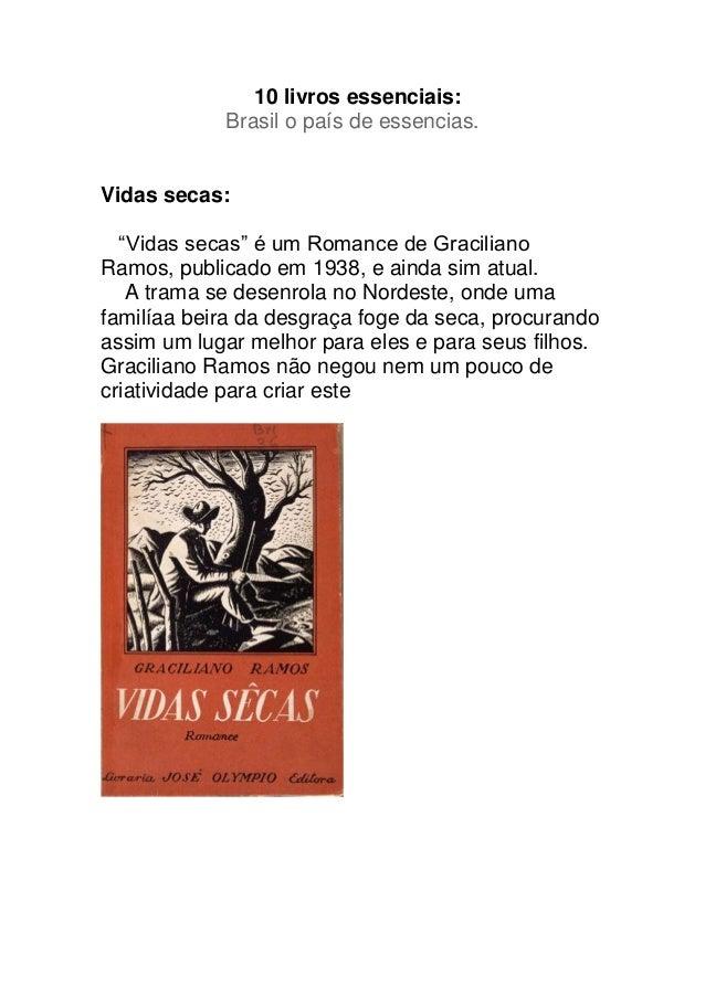 """10 livros essenciais: Brasil o país de essencias. Vidas secas: """"Vidas secas"""" é um Romance de Graciliano Ramos, publicado e..."""