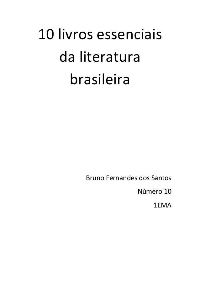 10 livros essenciais da literatura brasileira Bruno Fernandes dos Santos Número 10 1EMA