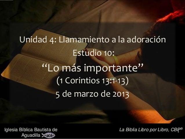 """1Iglesia Bíblica Bautista de Aguadilla La Biblia Libro por Libro, CBP® Unidad 4: Llamamiento a la adoración Estudio 10: """"L..."""