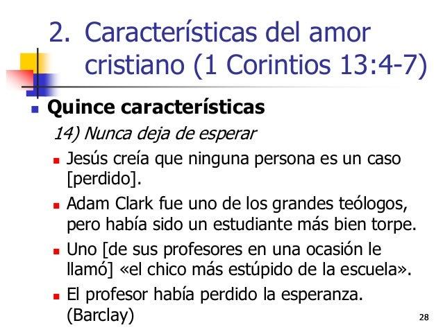 2828  Quince características 14) Nunca deja de esperar  Jesús creía que ninguna persona es un caso [perdido].  Adam Cla...