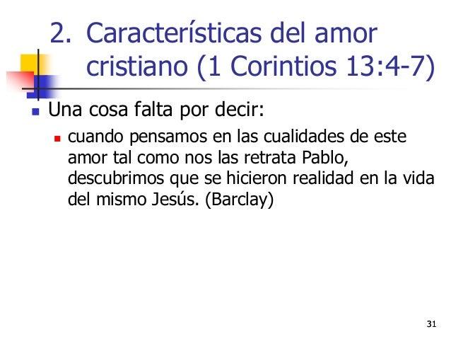 3131  Una cosa falta por decir:  cuando pensamos en las cualidades de este amor tal como nos las retrata Pablo, descubri...