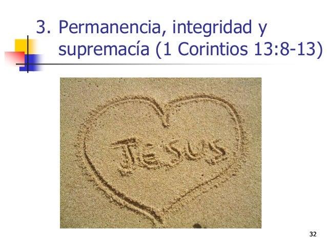 3. Permanencia, integridad y supremacía (1 Corintios 13:8-13) 3232