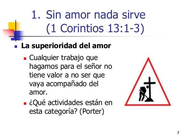 77  La superioridad del amor  Cualquier trabajo que hagamos para el señor no tiene valor a no ser que vaya acompañado de...