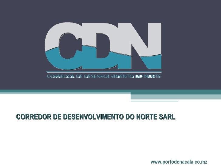 CORREDOR DE DESENVOLVIMENTO DO NORTE SARL                                        www.portodenacala.co.mz