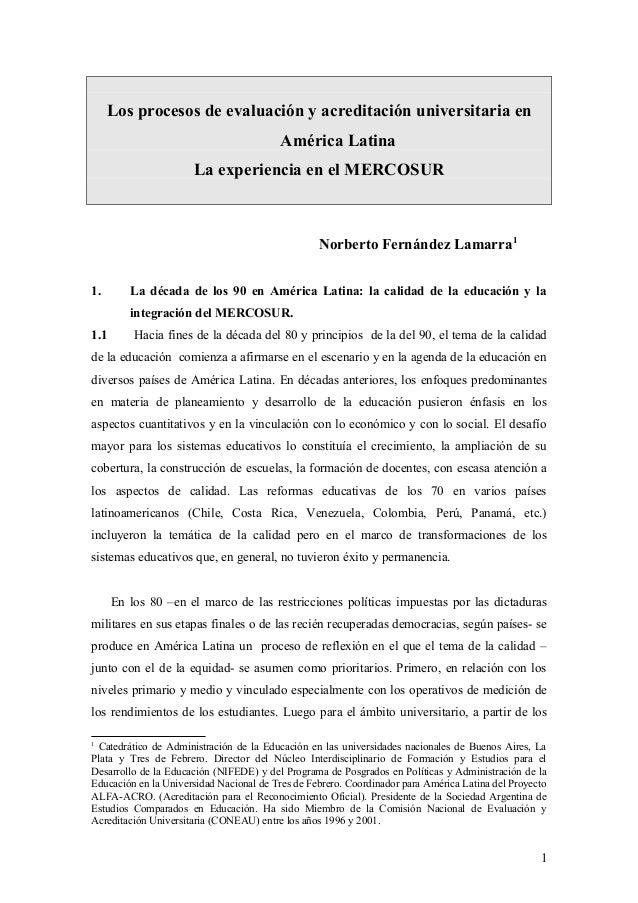Los procesos de evaluación y acreditación universitaria en América Latina La experiencia en el MERCOSUR Norberto Fernández...