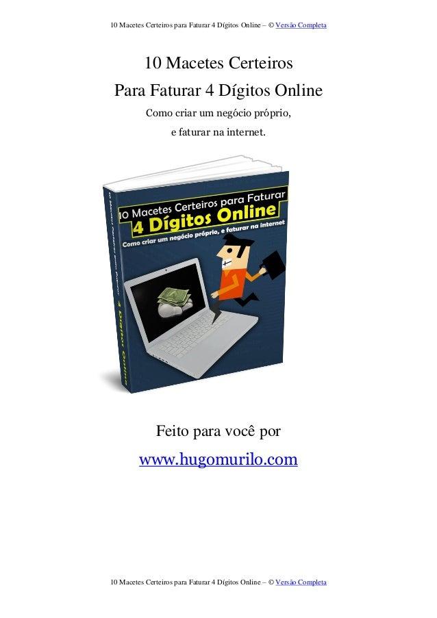 10 Macetes Certeiros para Faturar 4 Dígitos Online – © Versão Completa  10 Macetes Certeiros para Faturar 4 Dígitos Online...