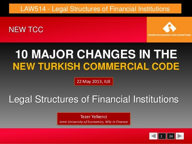 LAW514 - Legal Structures of Financial Institutions Legal Structures of Financial Institutions 10 MAJOR CHANGES IN THE NEW...