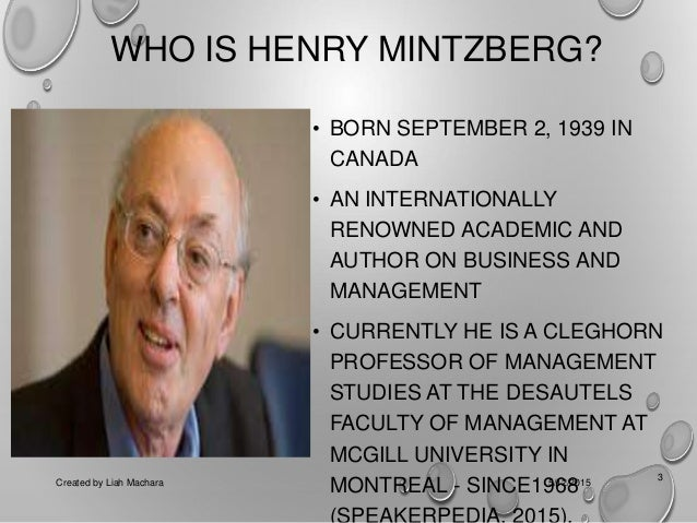 fayol and mintzberg management roles Management rules of henry mintzberg management essay introduction the managerial functions stated by henry fayol and the managerial roles described by mintzberg plays an important role in the day to day operations of every business or organisation as grocery store and big level of.