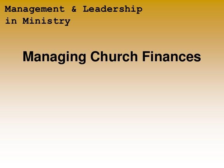 Management & Leadershipin Ministry  Managing Church Finances