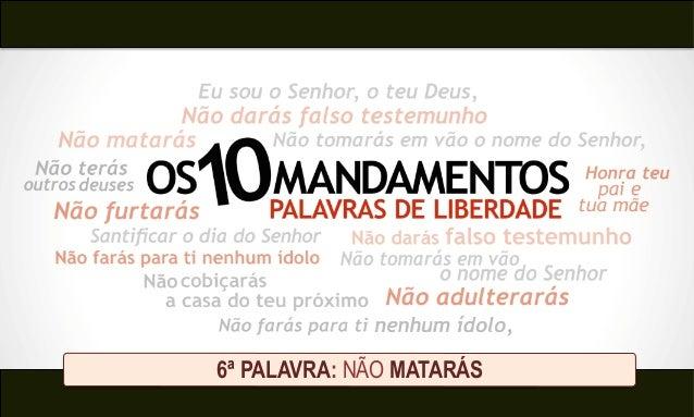 6ª PALAVRA: NÃO MATARÁS