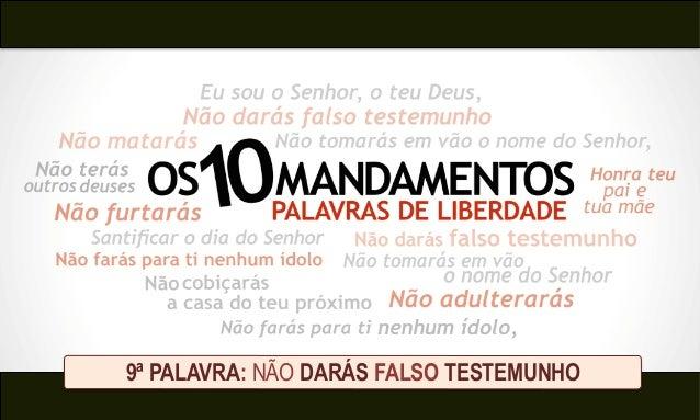 9ª PALAVRA: NÃO DARÁS FALSO TESTEMUNHO